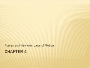Forces and Newtons Laws of Motion CHAPTER 4