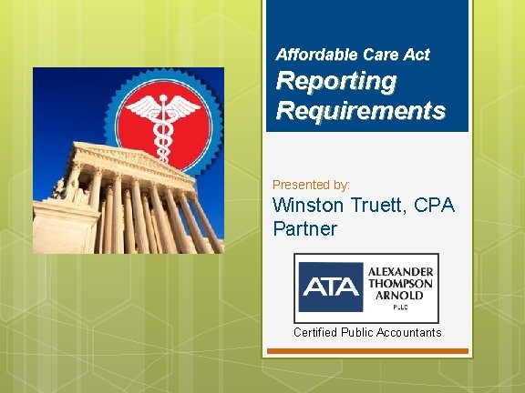 Affordable Care Act Reporting Requirements Presented by Winston