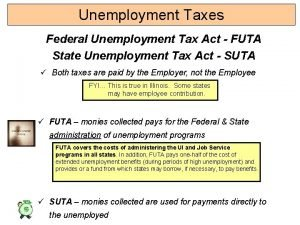 Unemployment Taxes Federal Unemployment Tax Act FUTA State