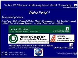 WACCM Studies of Mesospheric Metal Chemistry Wuhu Feng