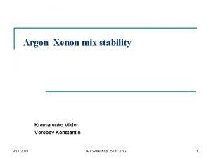 Argon Xenon mix stability Kramarenko Viktor Vorobev Konstantin