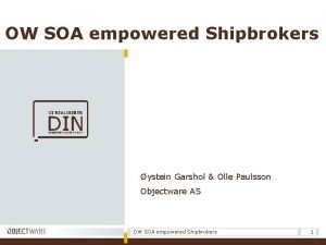 OW SOA empowered Shipbrokers ystein Garshol Olle Paulsson