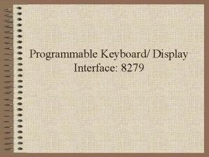 Programmable Keyboard Display Interface 8279 Features Simultaneous Keyboard