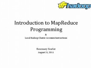 Introduction to Map Reduce Programming Local Hadoop Cluster