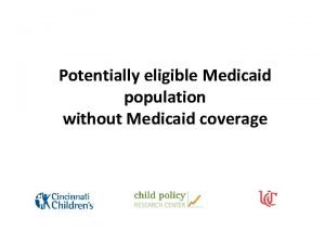 Potentially eligible Medicaid population without Medicaid coverage Authors