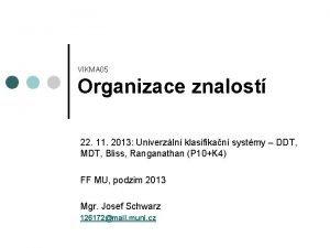 VIKMA 05 Organizace znalost 22 11 2013 Univerzln