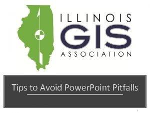 Tips to Avoid Power Point Pitfalls 1 Take
