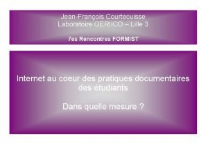 JeanFranois Courtecuisse Laboratoire GERIICO Lille 3 7 es