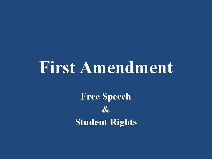 First Amendment Free Speech Student Rights First Amendment