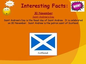 Interesting Facts 30 November Saint Andrews Day is