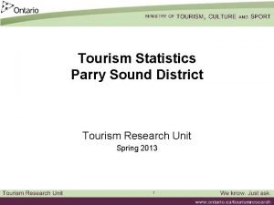 Tourism Statistics Parry Sound District Tourism Research Unit