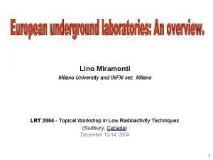 Lino Miramonti Milano University and INFN sez Milano