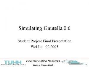 Simulating Gnutella 0 6 Student Project Final Presentation