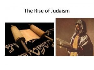 The Rise of Judaism Hebrew People Hebrews live