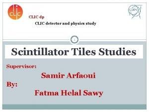 CLIC dp CLIC detector and physics study 1