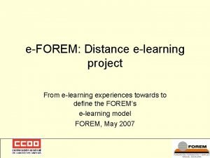 eFOREM Distance elearning project From elearning experiences towards