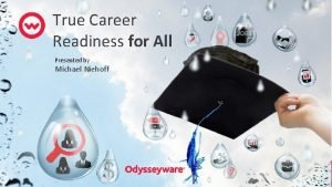 True Career Readiness for All Presented by Michael