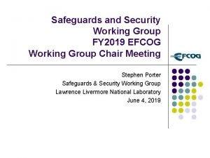 Safeguards and Security Working Group FY 2019 EFCOG