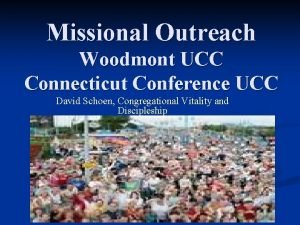 Missional Outreach Woodmont UCC Connecticut Conference UCC David