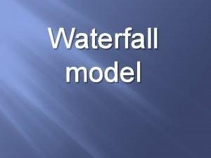 Waterfall model Definicja Iteracyjny model kaskadowy ang waterfall