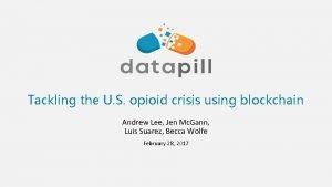 Tackling the U S opioid crisis using blockchain