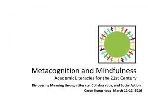 Metacognition and Mindfulness Academic Literacies for the 21