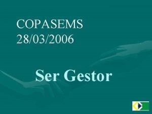 COPASEMS 28032006 Ser Gestor Ser Gestor Dimenses Projeto