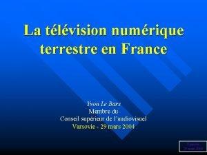 La tlvision numrique terrestre en France Yvon Le