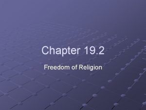 Chapter 19 2 Freedom of Religion Religion and