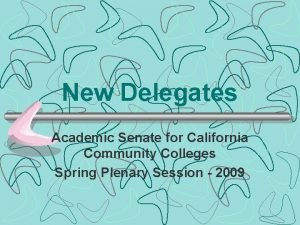 New Delegates Academic Senate for California Community Colleges