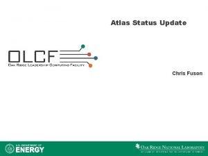 Atlas Status Update Chris Fuson Atlas Update Timeline