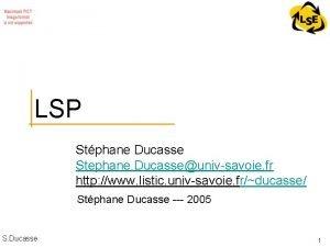 LSP Stphane Ducasse Stephane Ducasseunivsavoie fr http www