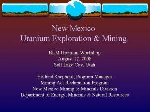 New Mexico Uranium Exploration Mining BLM Uranium Workshop