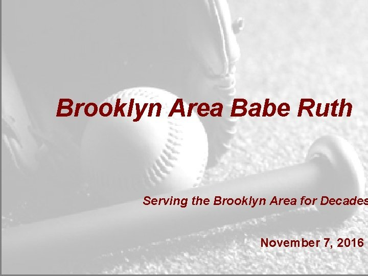 Brooklyn Area Babe Ruth Serving the Brooklyn Area