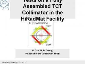 Tests on a Fully Assembled TCT Collimator in
