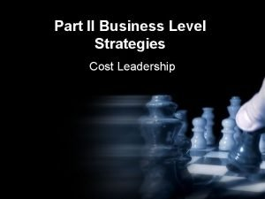 Part II Business Level Strategies Cost Leadership WalMart