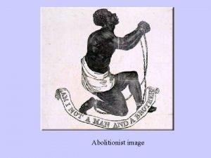 Abolitionist image Abolitionism 1820 1850 pt 1 1820s