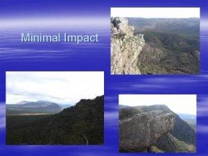 Minimal Impact Minimal Impact Views of the Environment