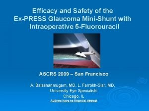 Efficacy and Safety of the ExPRESS Glaucoma MiniShunt