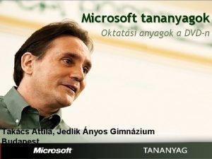 Microsoft tananyagok Oktatsi anyagok a DVDn Takcs Attila