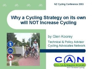 NZ Cycling Conference 2003 Why a Cycling Strategy