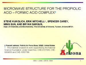 MICROWAVE STRUCTURE FOR THE PROPIOLIC ACID FORMIC ACID