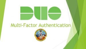 MultiFactor Authentication Overview 1 What is MultiFactor Authentication