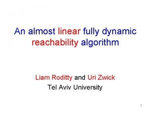An almost linear fully dynamic reachability algorithm Liam