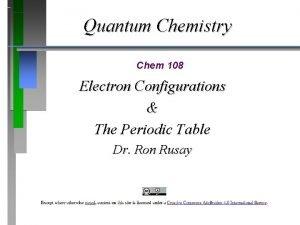 Quantum Chemistry Chem 108 Electron Configurations The Periodic