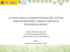 AYUDAS PARA LA COMPETITIVIDAD DEL SECTOR AGROALIMENTARIO INNOVACIN