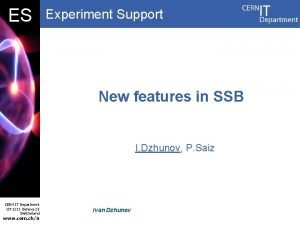 DB ES Experiment Support New features in SSB