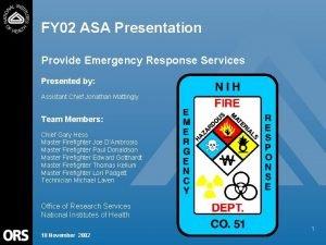 FY 02 ASA Presentation Provide Emergency Response Services