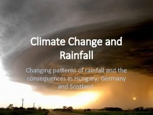 Climate Change and Rainfall Changing patterns of rainfall