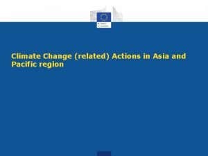 Climate Change related Actions in Asia and Pacific